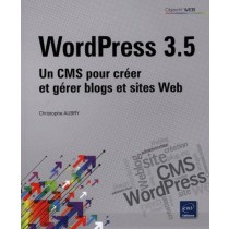 WordPress 3.5 - Un CMS pour créer et gérer blogs et sites Web