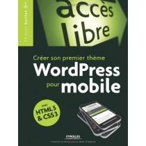 Créer son propre thème WordPress pour mobile avec HTML 5 & CSS 3