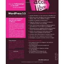 WordPress 3.5 pour des sites web efficaces : Administration, personnalisation, référencement, marketing, e-commerce, publication mobile